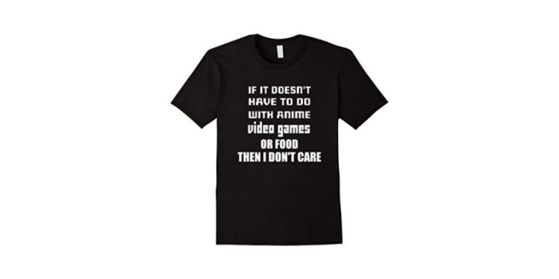 If it doesnt have to do with anime, videogames or food t shirt black