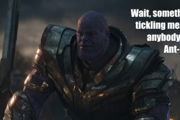 Thanos is feeling ticklish