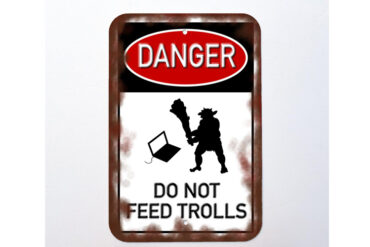 Do_Not_Feed_The_Trolls_Danger_Sign